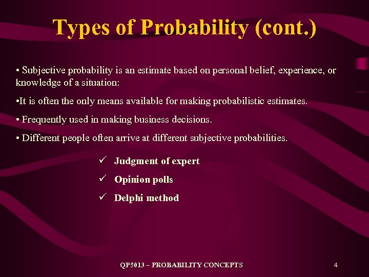 Types of Probability (cont. ) • Subjective probability is an estimate based on personal