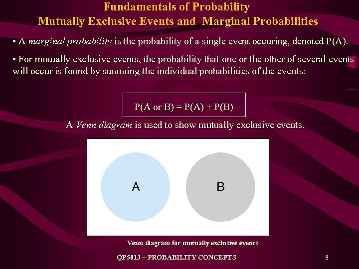 Fundamentals of Probability Mutually Exclusive Events and Marginal Probabilities • A marginal probability is