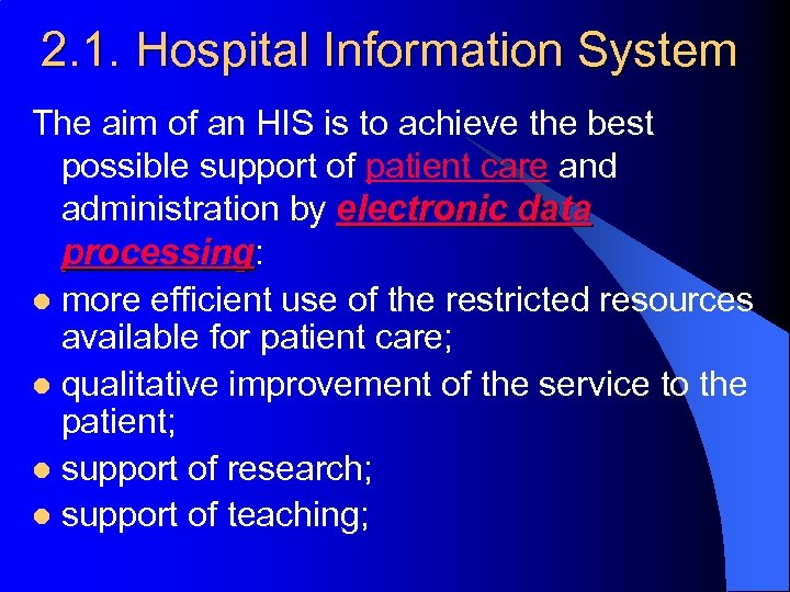 2. 1. Hospital Information System The aim of an HIS is to achieve the
