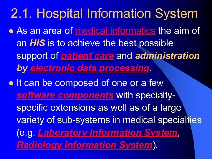 2. 1. Hospital Information System l As an area of medical informatics the aim