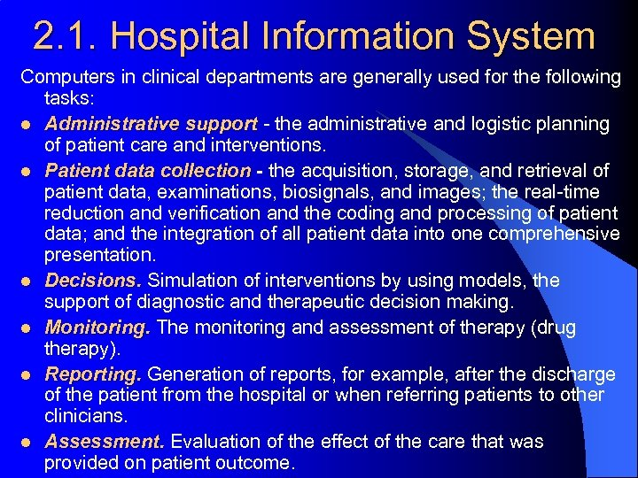 2. 1. Hospital Information System Computers in clinical departments are generally used for the