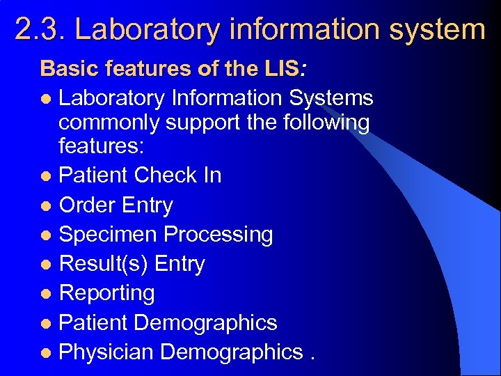 2. 3. Laboratory information system Basic features of the LIS: LIS l Laboratory Information