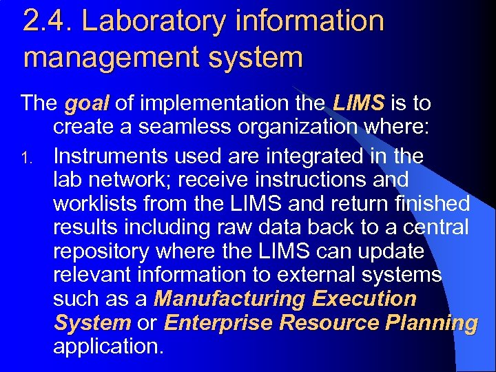 2. 4. Laboratory information management system The goal of implementation the LIMS is to