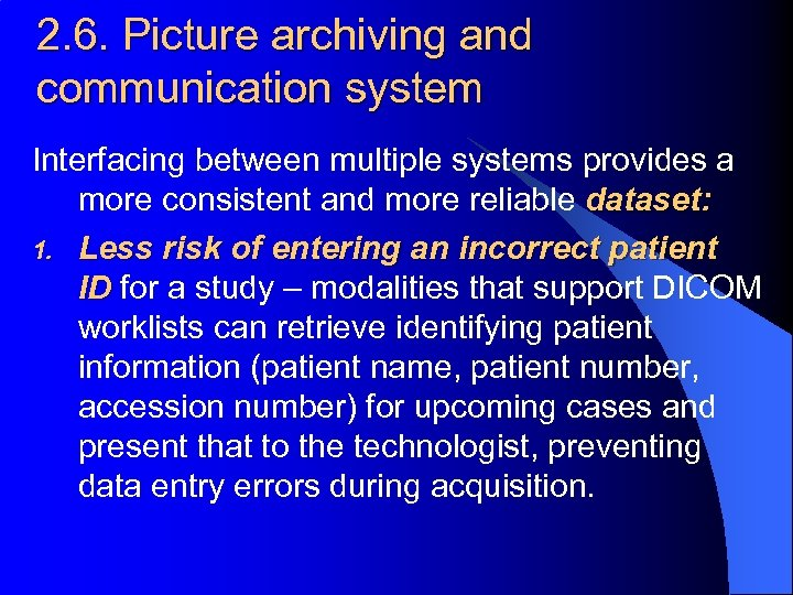 2. 6. Picture archiving and communication system Interfacing between multiple systems provides a more