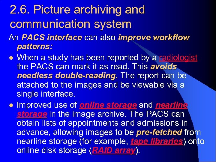 2. 6. Picture archiving and communication system An PACS interface can also improve workflow