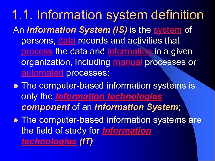 1. 1. Information system definition An Information System (IS) is the system of persons,