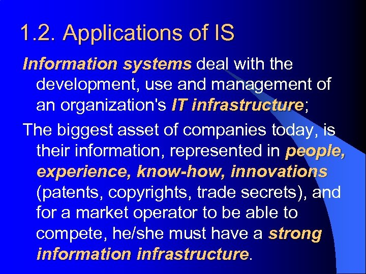 1. 2. Applications of IS Information systems deal with the development, use and management