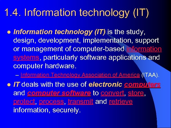 1. 4. Information technology (IT) l Information technology (IT) is the study, design, development,
