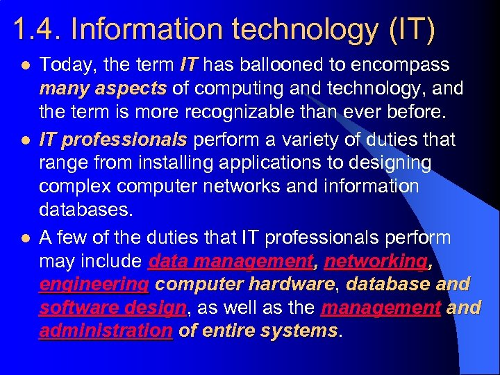 1. 4. Information technology (IT) l l l Today, the term IT has ballooned