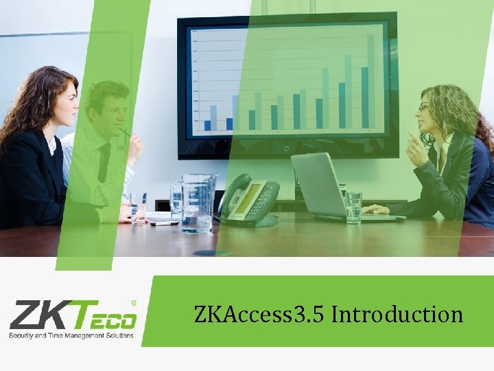 ZKAccess 3. 5 Introduction