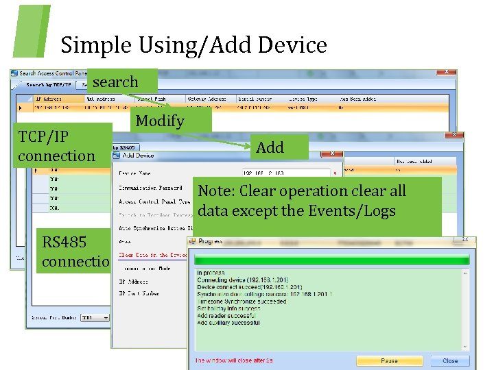 Simple Using/Add Device 4. 1 Add Device search TCP/IP connection Modify Add Note: Clear