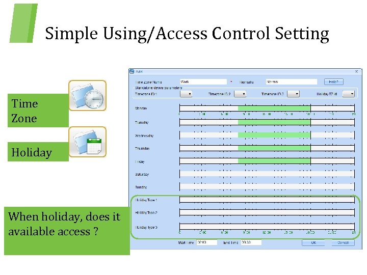 Simple Using/Access Control Setting Time Zone Holiday When holiday, does it available access ?