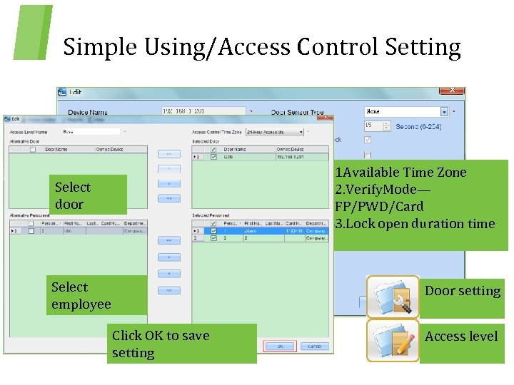 Simple Using/Access Control Setting 1 Available Time Zone 2. Verify. Mode— FP/PWD/Card 3. Lock