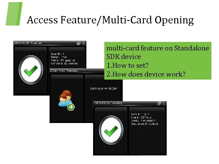Access Feature/Multi-Card Opening multi-card feature on Standalone SDK device 1. How to set? 2.