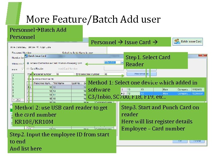 More Feature/Batch Add user Personnel Batch Add Personnel Issue Card Step 1. Select Card