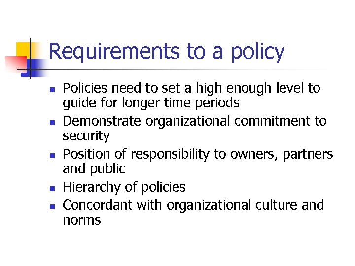 Requirements to a policy n n n Policies need to set a high enough
