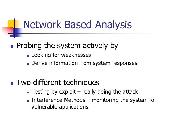 Network Based Analysis n Probing the system actively by n n n Looking for