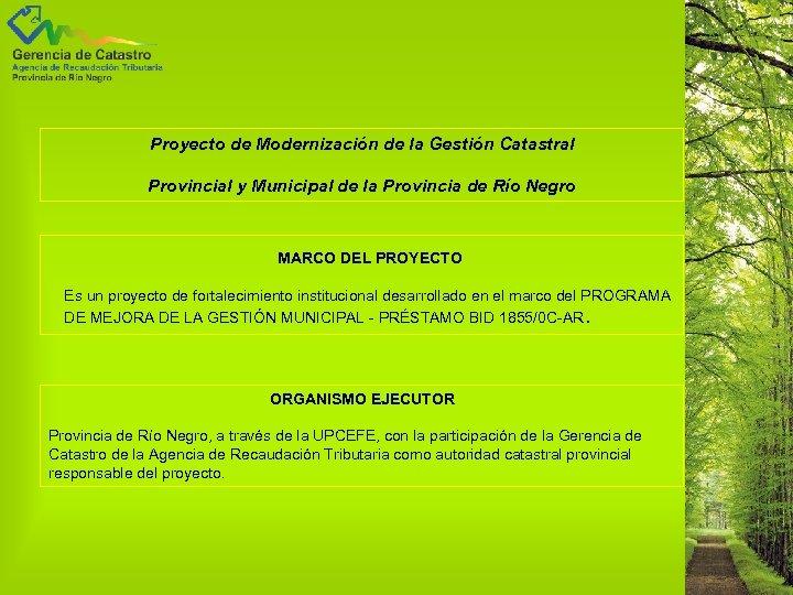 Proyecto de Modernización de la Gestión Catastral Provincial y Municipal de la Provincia de