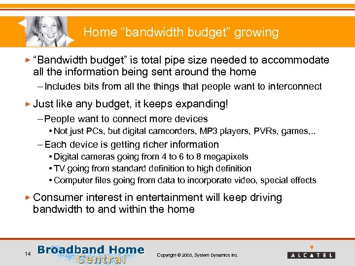 """Home """"bandwidth budget"""" growing """"Bandwidth budget"""" is total pipe size needed to accommodate all"""