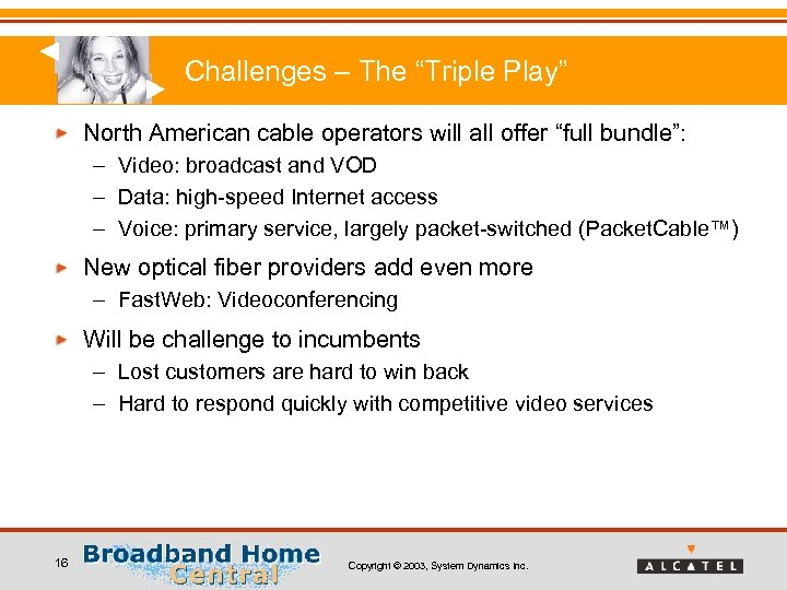 """Challenges – The """"Triple Play"""" North American cable operators will all offer """"full bundle"""":"""