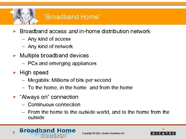 """""""Broadband Home"""" Broadband access and in-home distribution network – Any kind of access –"""