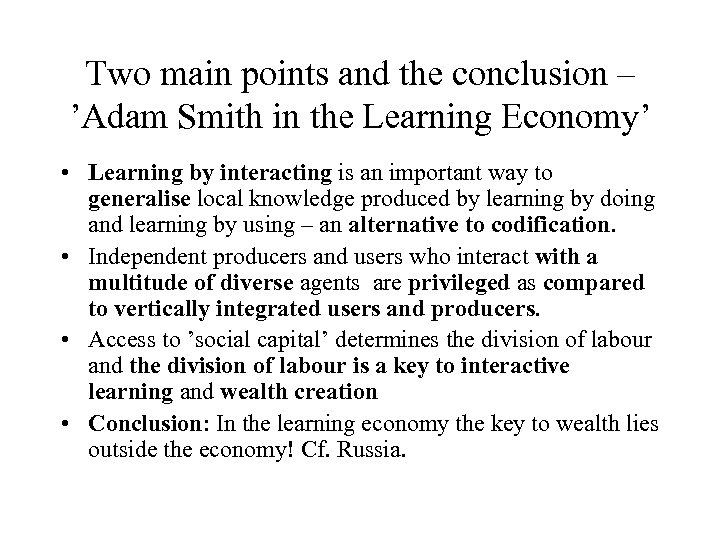 Two main points and the conclusion – 'Adam Smith in the Learning Economy' •