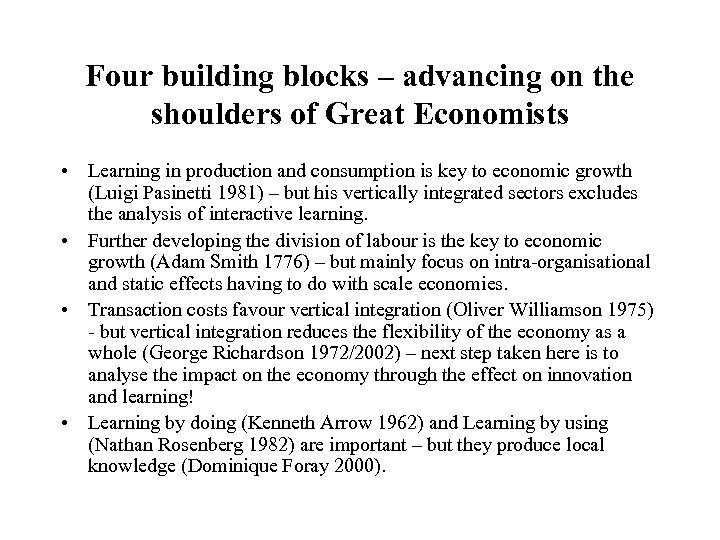 Four building blocks – advancing on the shoulders of Great Economists • Learning in