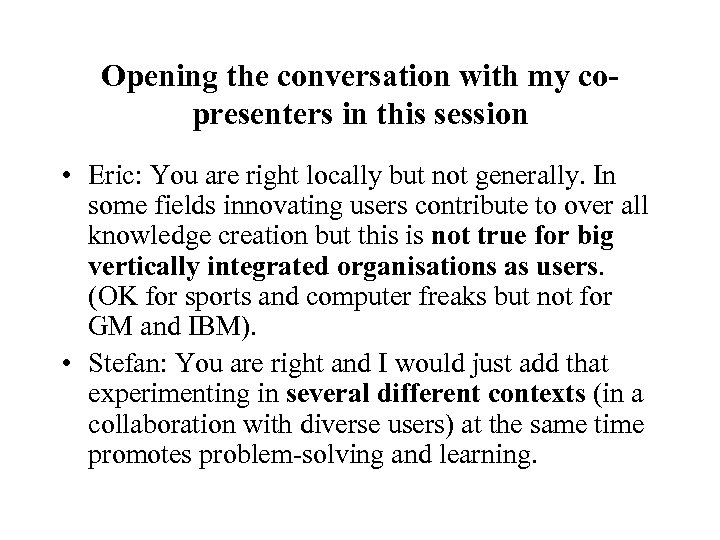 Opening the conversation with my copresenters in this session • Eric: You are right