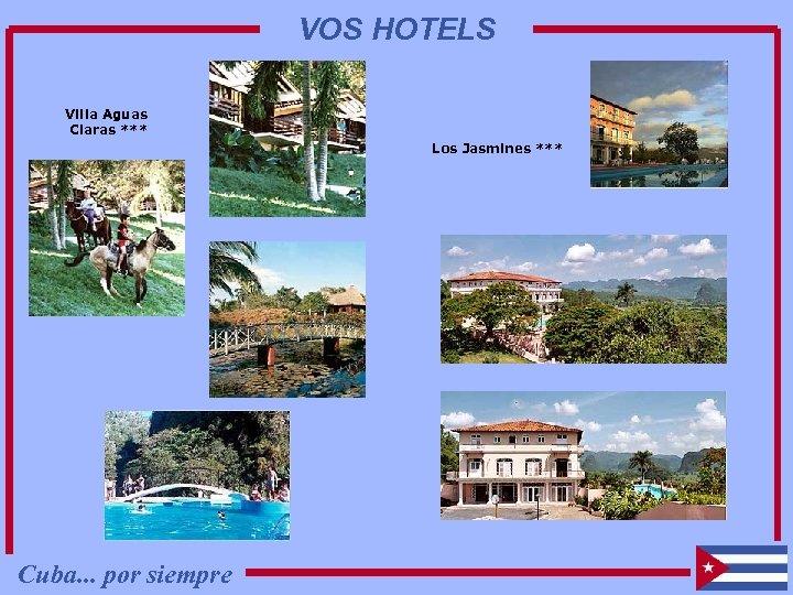 VOS HOTELS Villa Aguas Claras *** Los Jasmines *** Cuba. . . por siempre