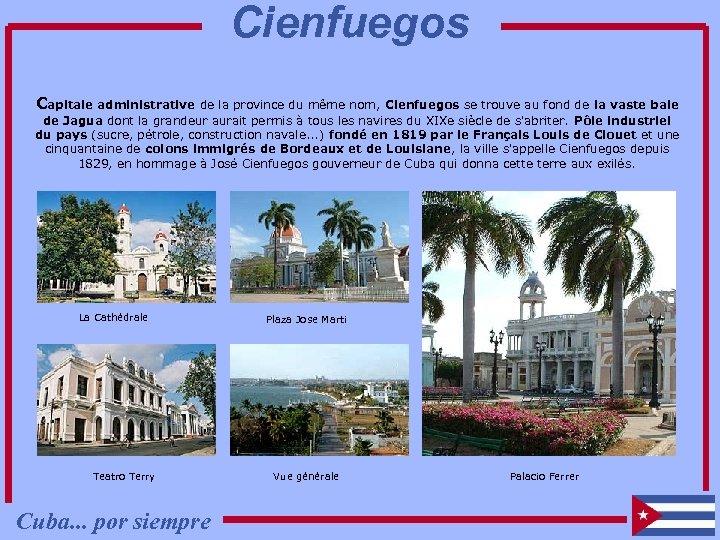 Cienfuegos Capitale administrative de la province du même nom, Cienfuegos se trouve au fond