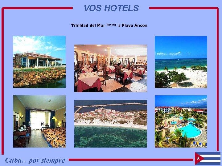 VOS HOTELS Trinidad del Mar **** à Playa Ancon Cuba. . . por siempre