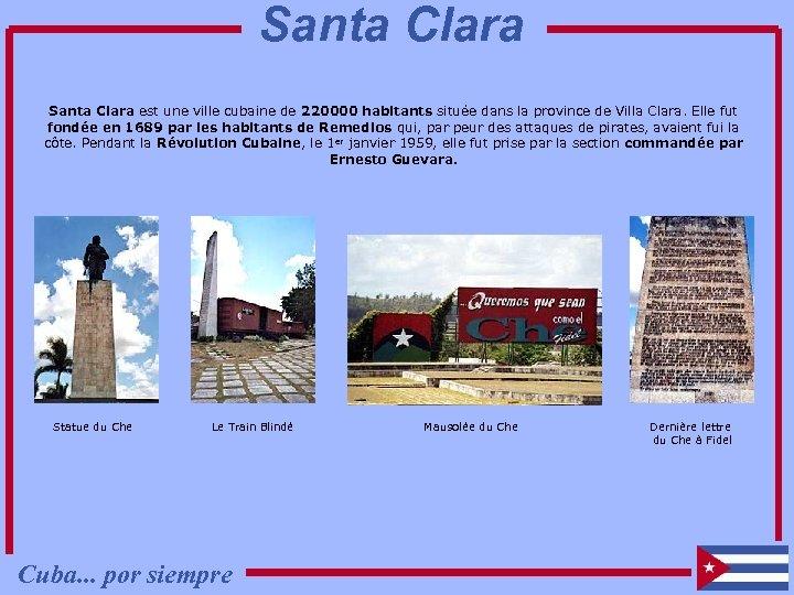 Santa Clara est une ville cubaine de 220000 habitants située dans la province de