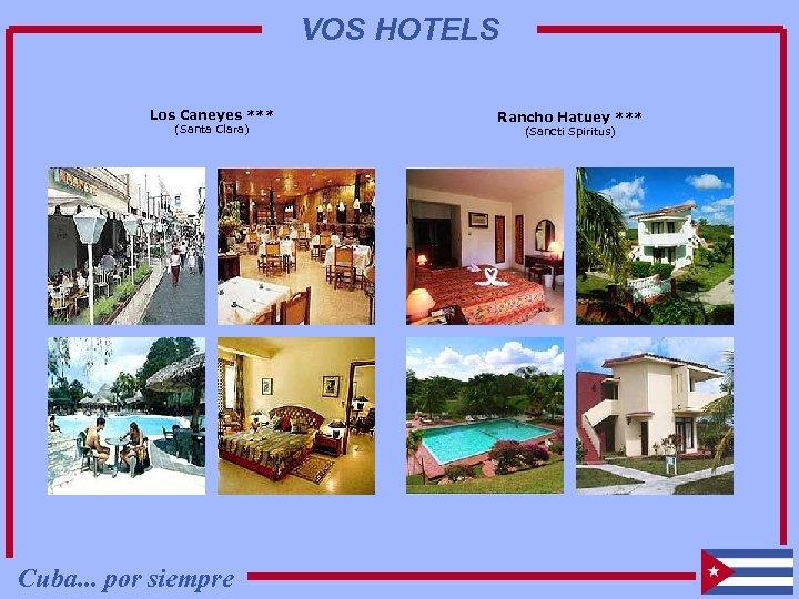 VOS HOTELS Los Caneyes *** (Santa Clara) Cuba. . . por siempre Rancho Hatuey