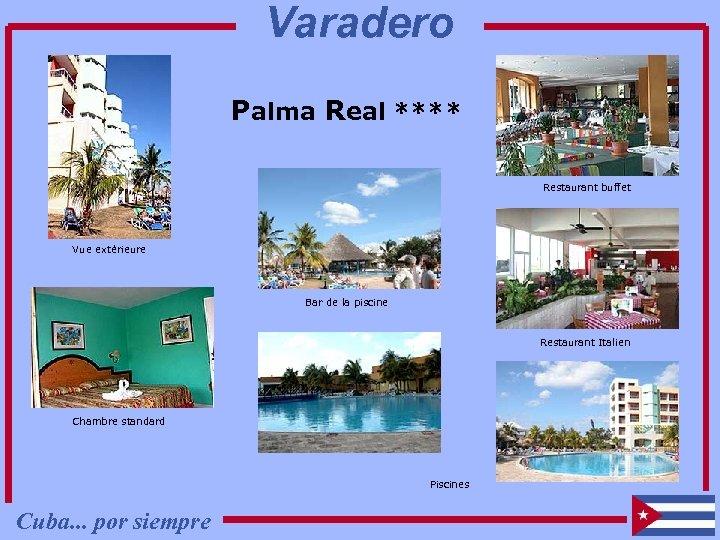 Varadero Palma Real **** Restaurant buffet Vue extérieure Bar de la piscine Restaurant Italien