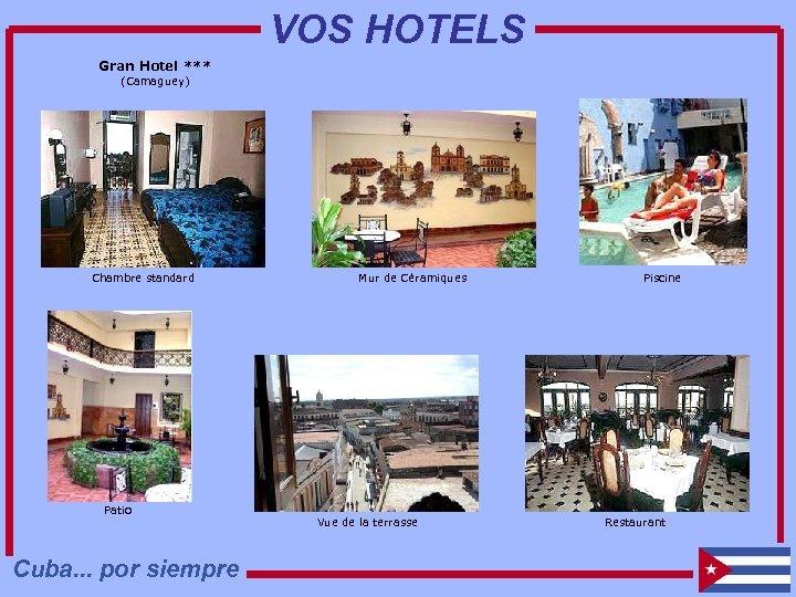 VOS HOTELS Gran Hotel *** (Camaguey) Chambre standard Patio Cuba. . . por siempre