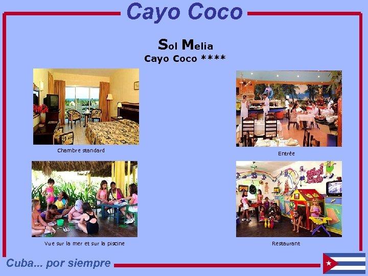 Cayo Coco Sol Melia Cayo Coco **** Chambre standard Vue sur la mer et