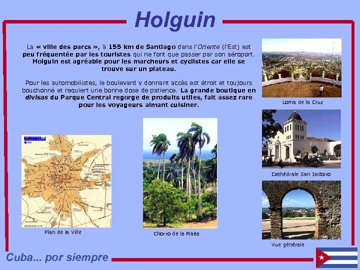 Holguin La « ville des parcs » , à 155 km de Santiago dans
