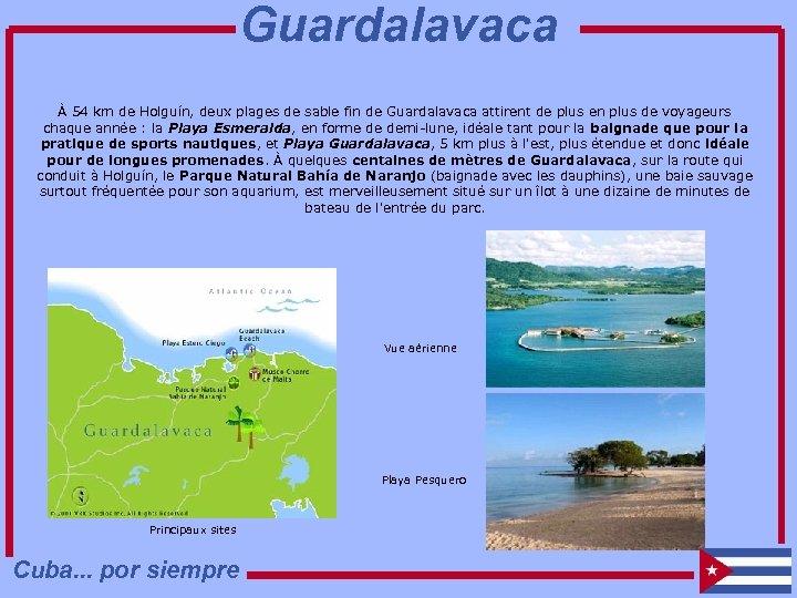 Guardalavaca À 54 km de Holguín, deux plages de sable fin de Guardalavaca attirent