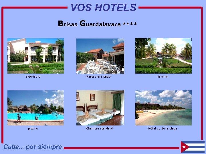 VOS HOTELS Brisas Guardalavaca **** extérieurs piscine Cuba. . . por siempre Restaurant patio