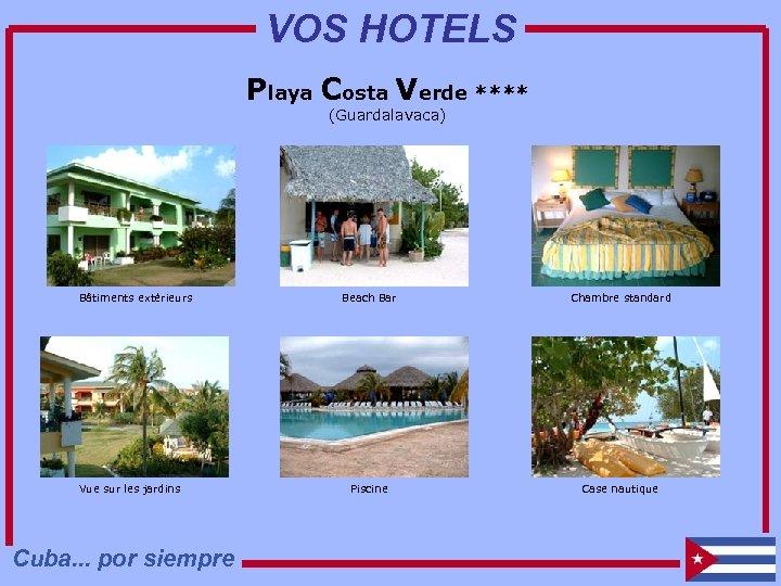 VOS HOTELS Playa Costa Verde **** (Guardalavaca) Bâtiments extérieurs Vue sur les jardins Cuba.