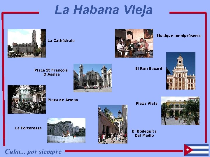 La Habana Vieja Musique omniprésente La Cathédrale Place St François D'Assise Plaza de Armas