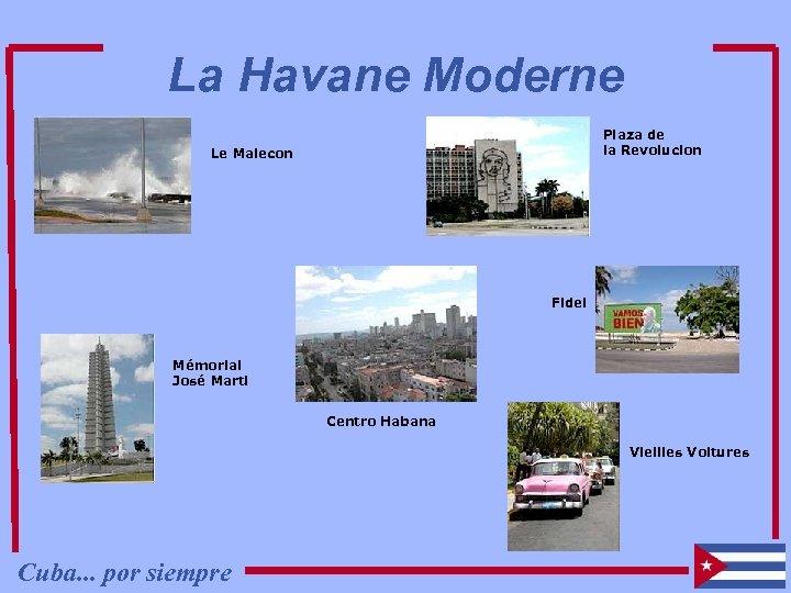 La Havane Moderne Plaza de la Revolucion Le Malecon Fidel Mémorial José Marti Centro