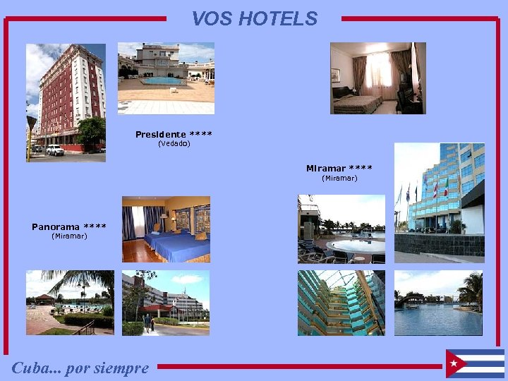 VOS HOTELS Presidente **** (Vedado) Miramar **** (Miramar) Panorama **** (Miramar) Cuba. . .