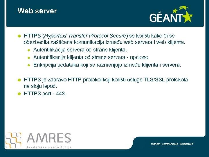 Web server HTTPS (Hypertext Transfer Protocol Secure) se koristi kako bi se obezbedila zaštićena