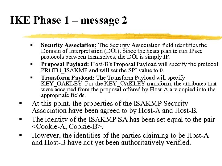 IKE Phase 1 – message 2 § § § Security Association: The Security Association