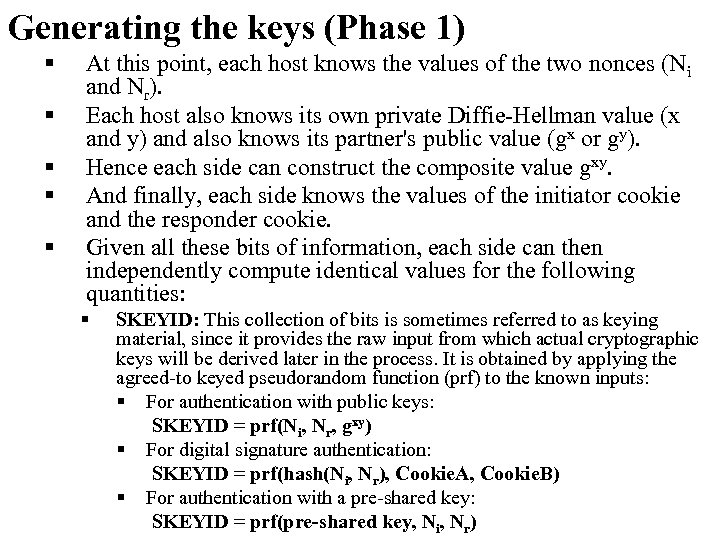 Generating the keys (Phase 1) § § § At this point, each host knows
