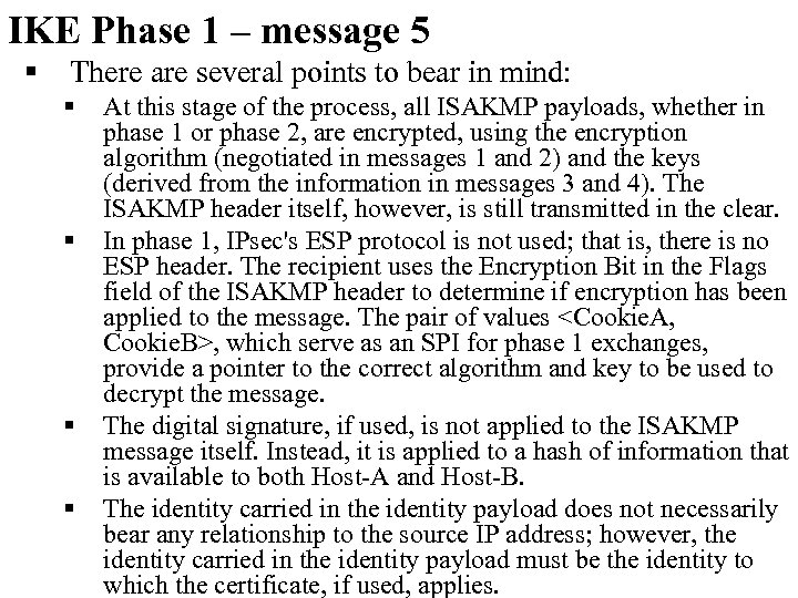 IKE Phase 1 – message 5 § There are several points to bear in