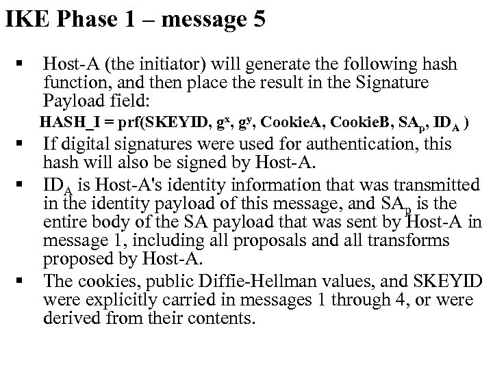 IKE Phase 1 – message 5 § § Host-A (the initiator) will generate the