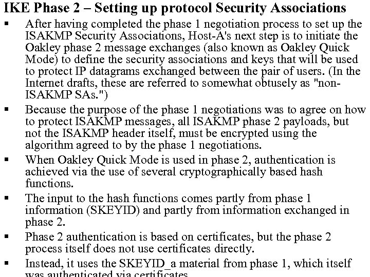 IKE Phase 2 – Setting up protocol Security Associations § § § After having