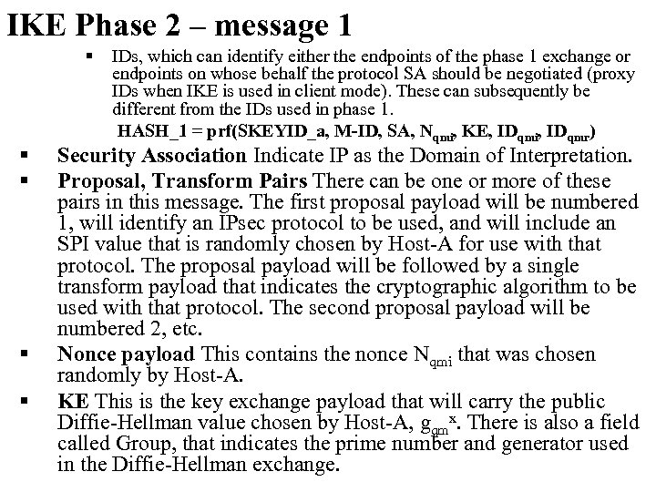 IKE Phase 2 – message 1 § § § IDs, which can identify either